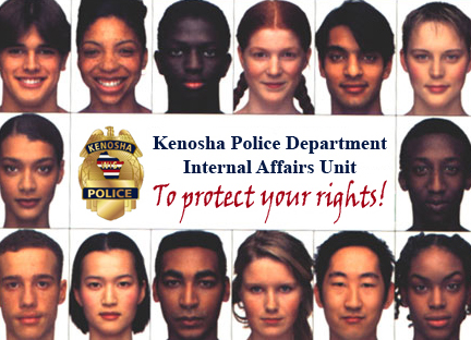 Kenosha Police Department Internal Affairs Unit to protect your rights!